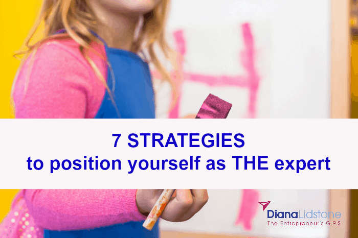 7 Strategies to Position Yourself as THE EXPERT